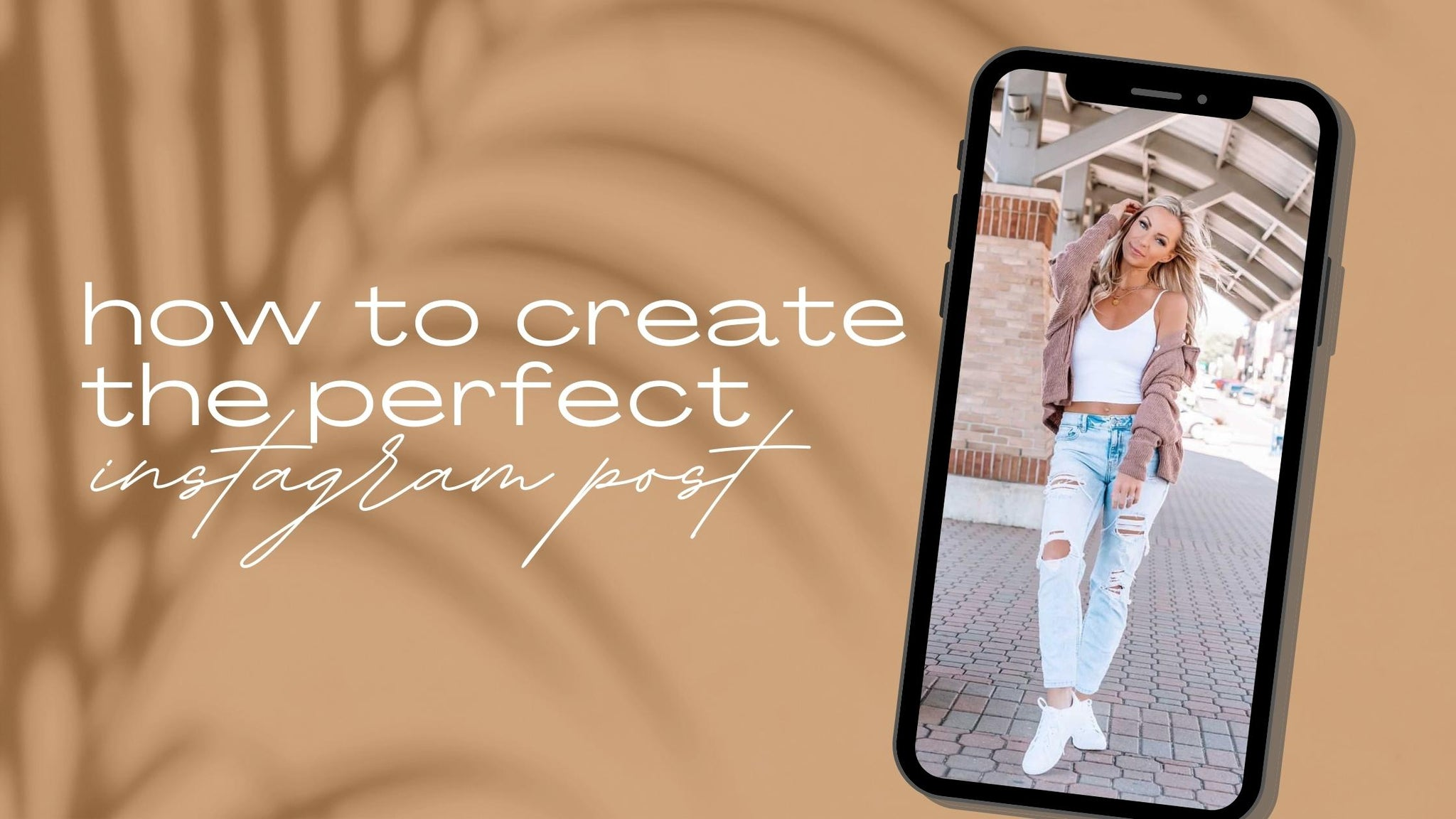 How to Create the Perfect Instagram Post