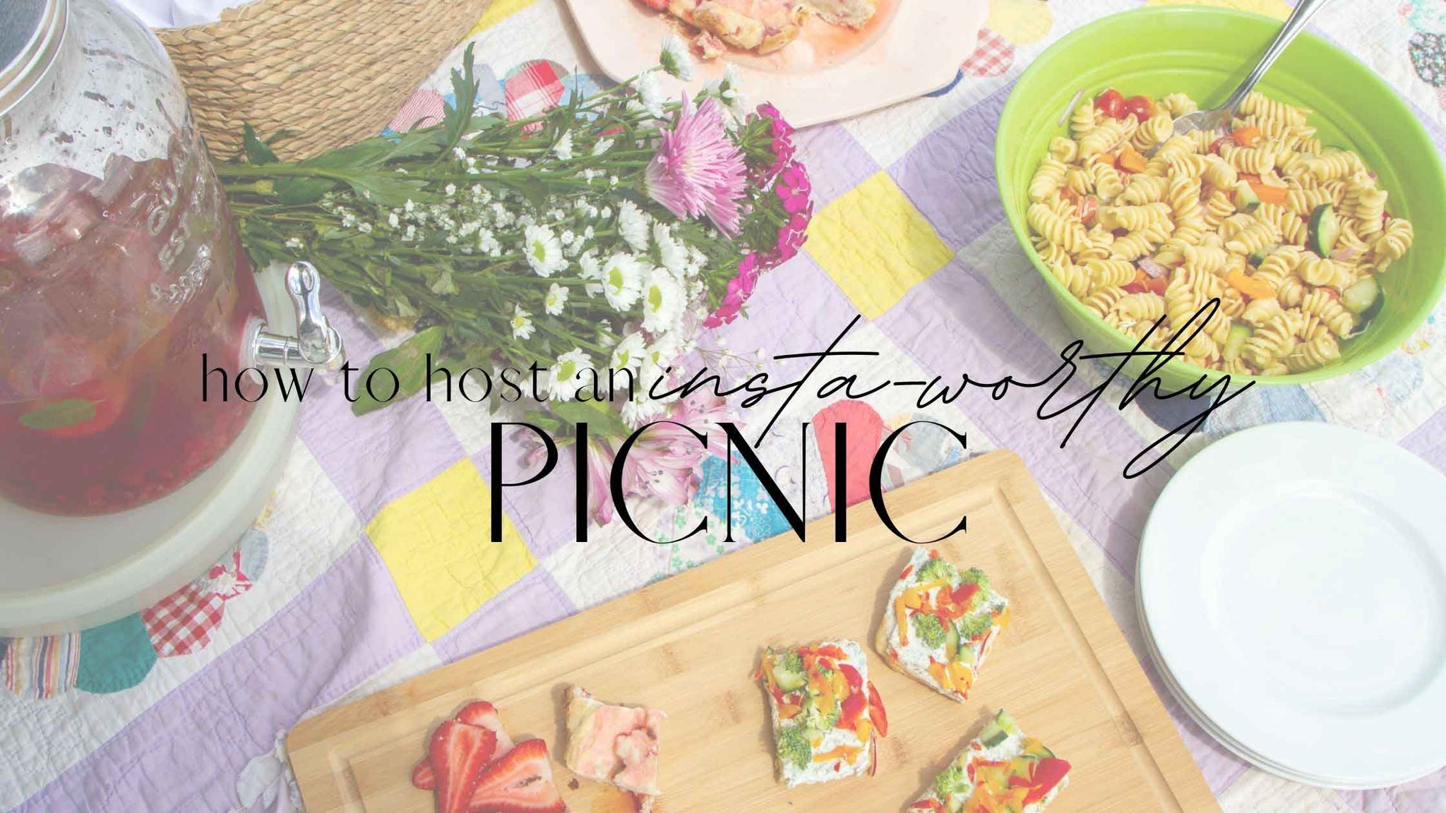 How to Host an Insta-Worthy- Picnic
