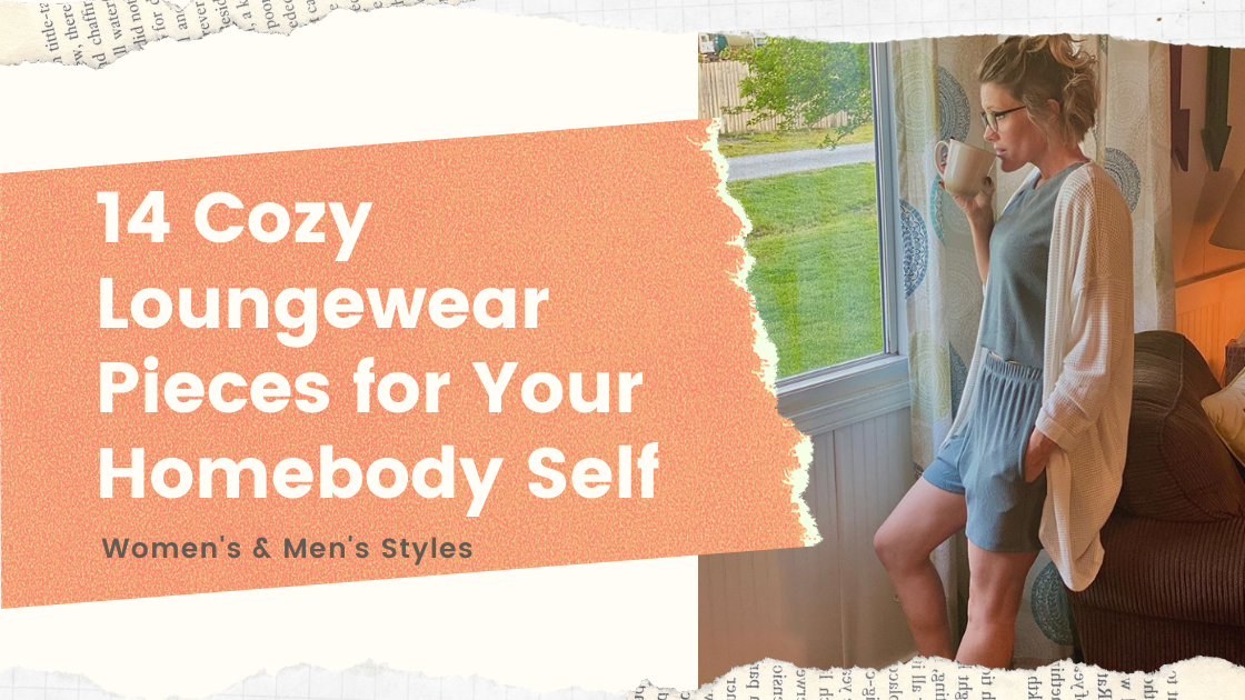 14 Cozy Loungewear Pieces for Your Homebody Self