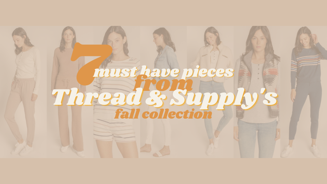 7 Must Have Pieces from Thread & Supply's Fall Collection