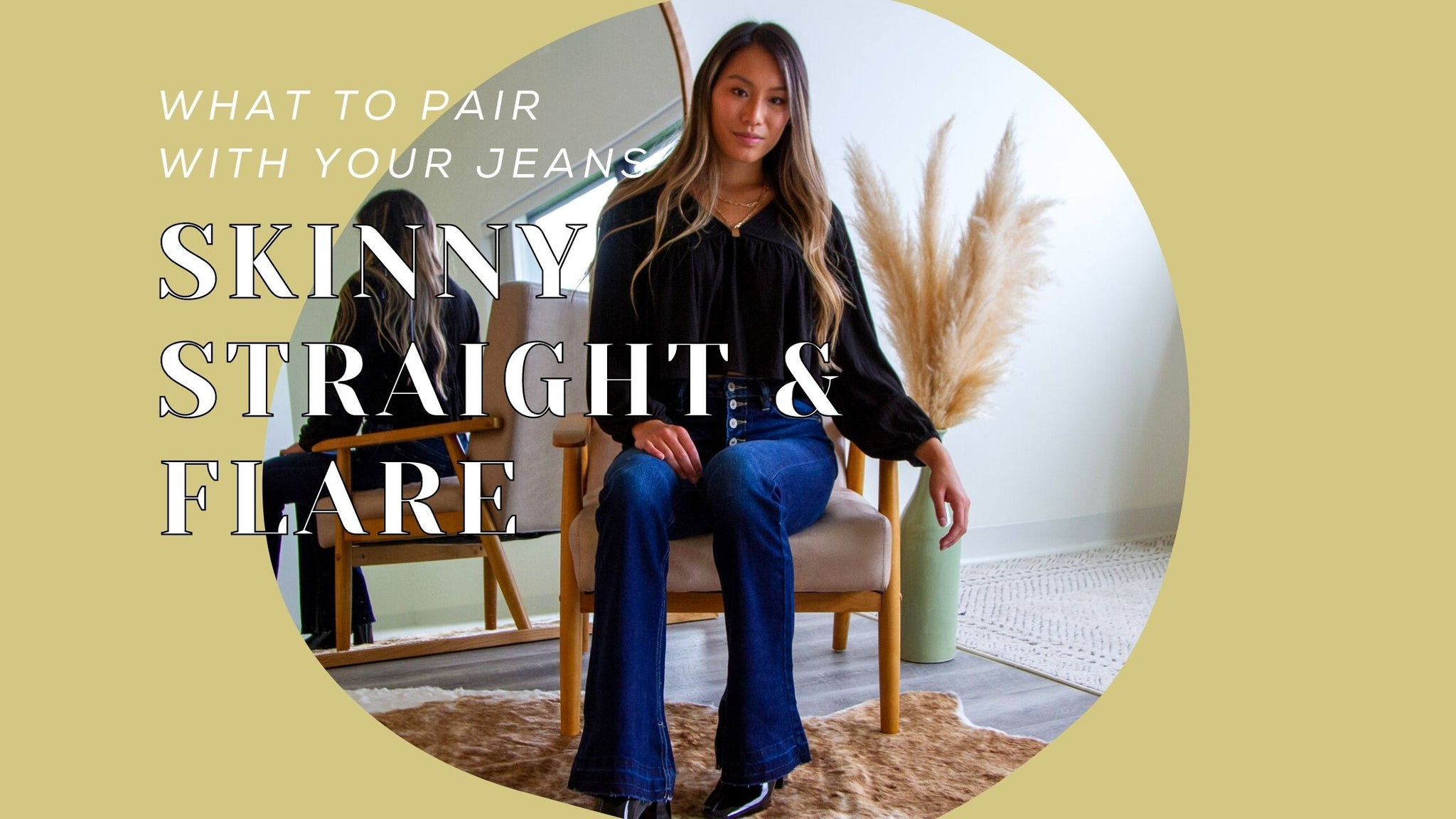 How to Style Jeans: Skinny, Straight, and Flare