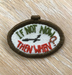 "Broderikit: Broche - ""If not now, then when?"""