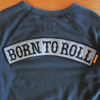 BORN TO ROLL Crewneck