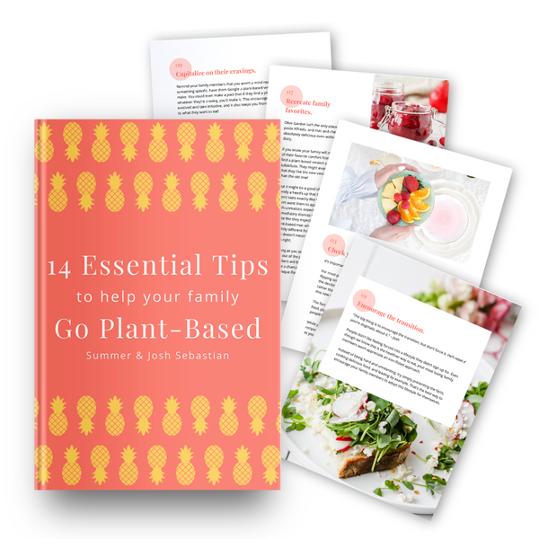 14 Essential Tips to Help Your Family Go Plant-Based