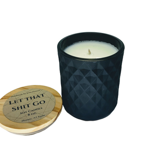 Let that Shit Go - Eucalyptus soy candle - 8 oz matte black