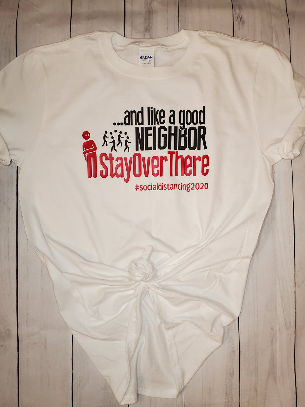 And like a good neighbor,  stay over there shirt
