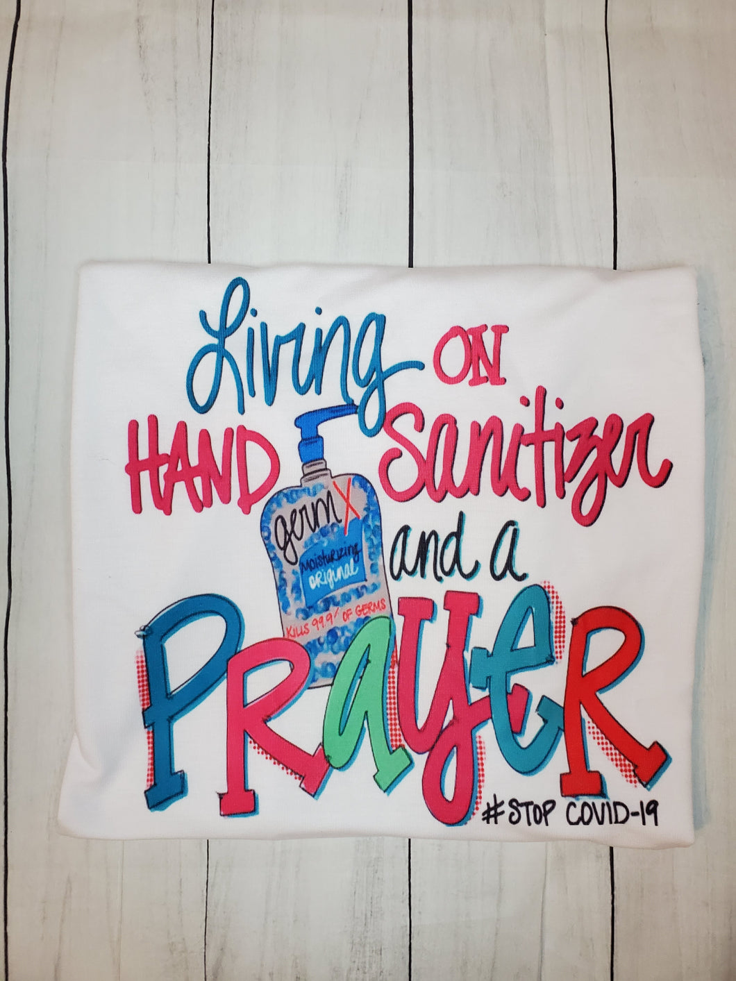 Living on hand sanitizer and a prayer shirt