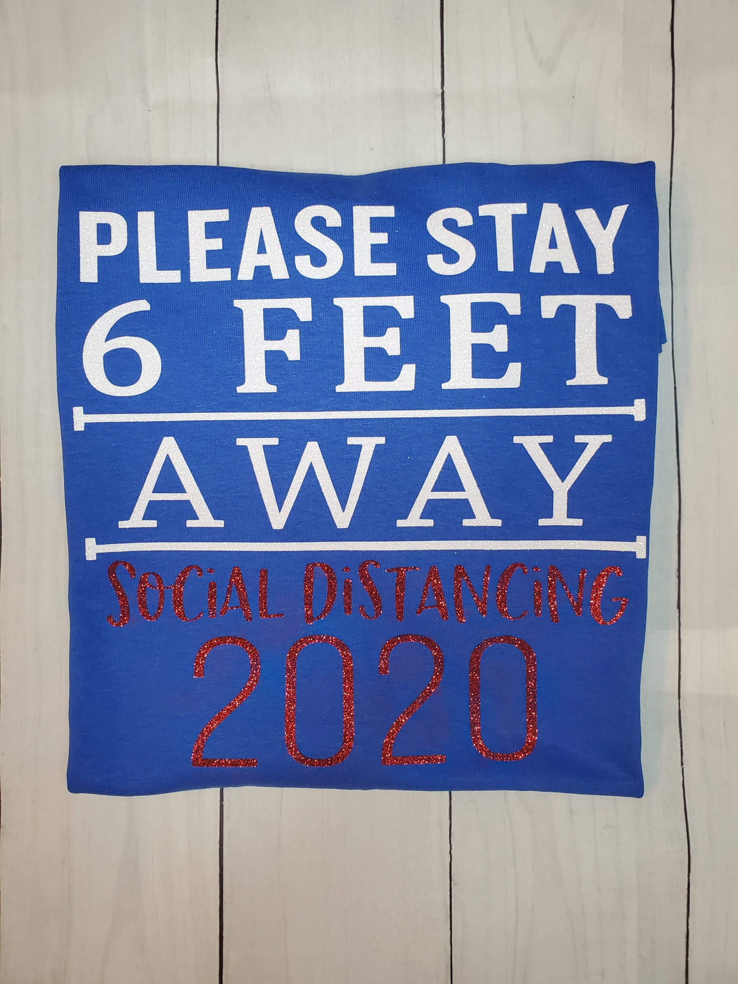 Please stay 6 feet away shirt