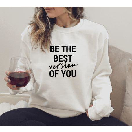 Be the Best Version of You Crewneck