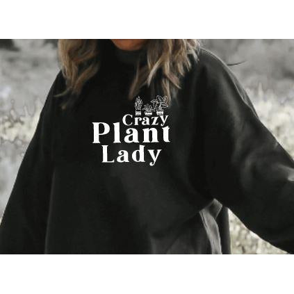 Crazy Plant Lady Crewneck