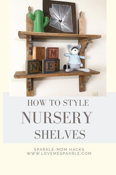 Nursery Shelf-Styling 101