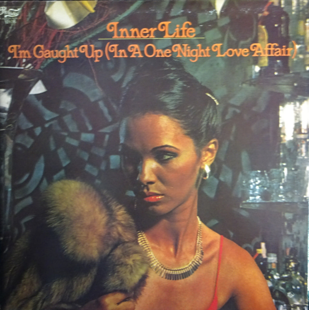 Inner Life ‎– I'm Caught Up (In A One Night Love Affair)