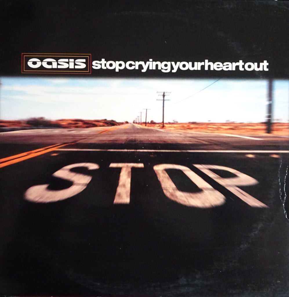 Oasis ‎– Stop Crying Your Heart Out
