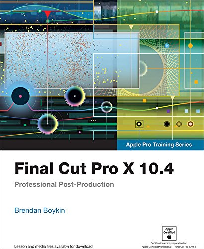 Final Cut Pro X 10.4 - Apple Pro Training Series: Professional Post-Production - VideoBizAzon Store