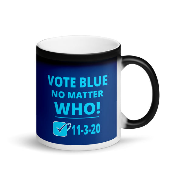 Vote Blue No Matter Who Democrats Presidential Election Matte Black Magic Mug - VideoBizAzon Store