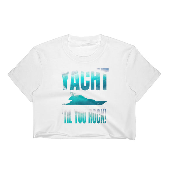 Yacht 'til You Rock! with ocean filled text and imagery Women's Crop Top - VideoBizAzon Store