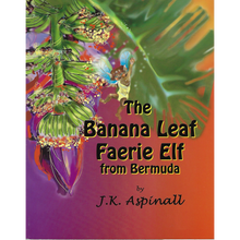 Load image into Gallery viewer, Book: The Banana Leaf Faerie Elf - Hand Made (Bermuda)