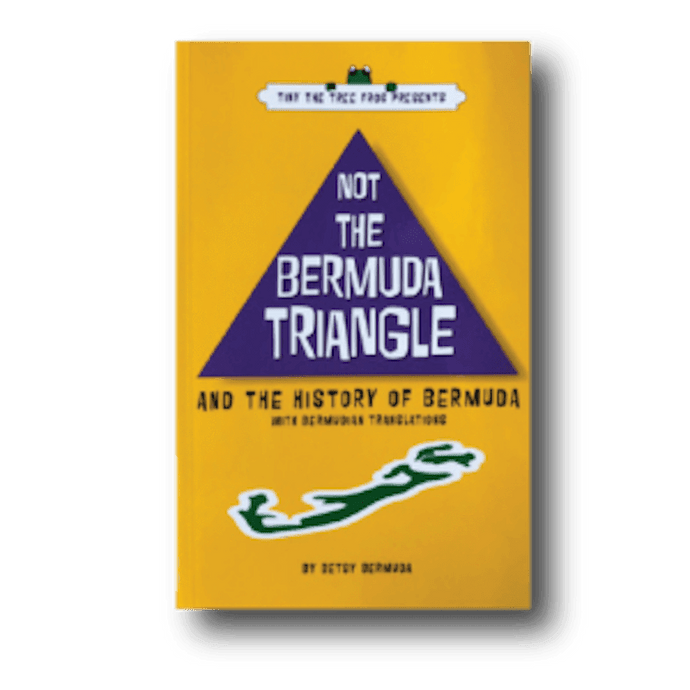Book: Not the Bermuda Triangle and the History of Bermuda - Hand Made (Bermuda) Ltd
