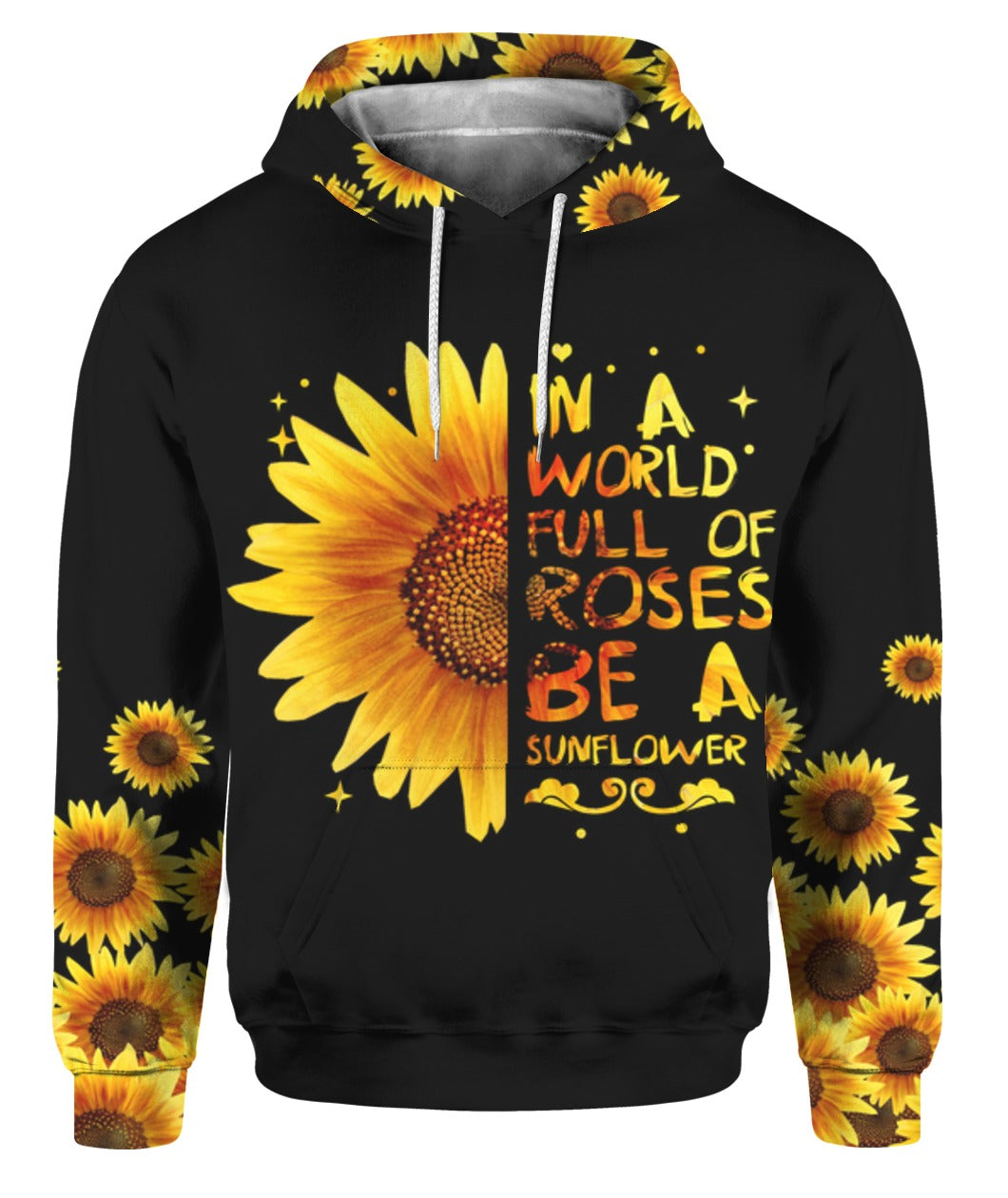 Be A Sunflower 3D Hoodie Full Printed - Wonder Hippie Official