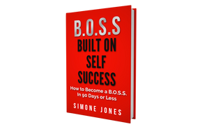 B.O.S.S. -  Built on Self-Success: How to Become a B.O.S.S in 90 Days or Less (eBook)