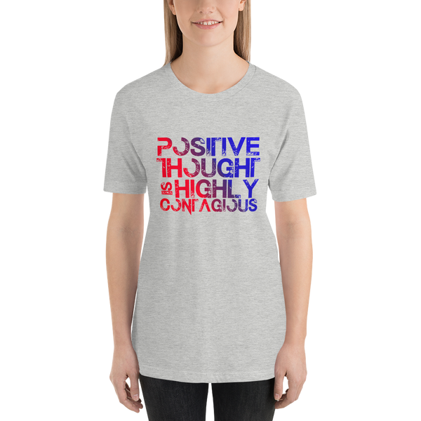 Positive Thought is Highly Contagious Unisex T-Shirt