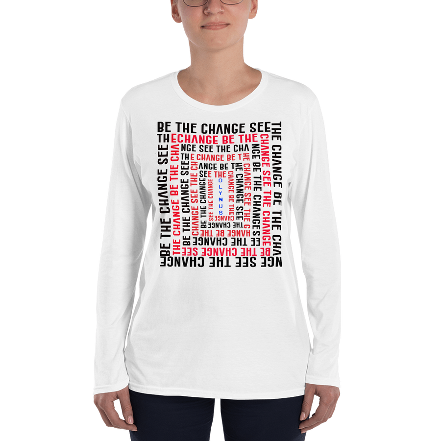 Be the Change See the Change Unisex Long Sleeve