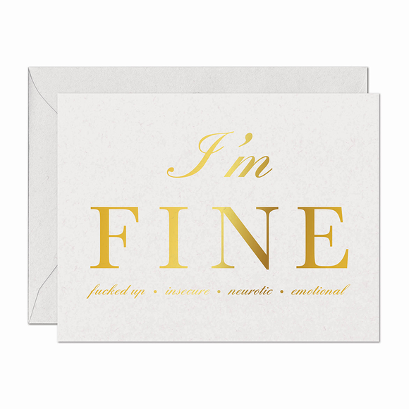 I'm FINE: Fucked Up, Insecure, Neurotic, Emotional Support Card (Gold Foil)