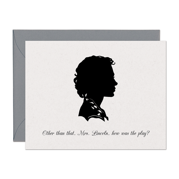 Other Than That, Mrs Lincoln, How Was The Play? Support Card