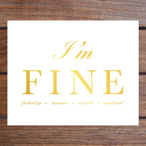 I'm FINE Art Print in Gold Foil (8 x 10