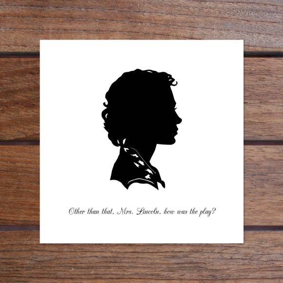 SALE - Other Than That, Mrs Lincoln, How Was The Play? Art Print (8 x 8