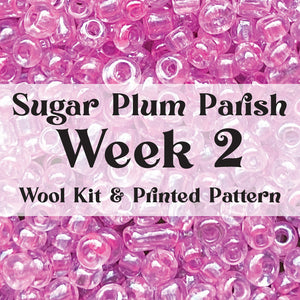 Sugar Plum Parish Wool Kit + Printed Pattern - 1800 Ribbon Candy Rt.