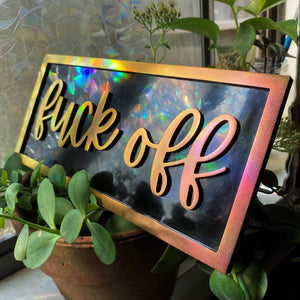 Fuck Off Wooden Sign- Offensive Decor- Wall Hanging