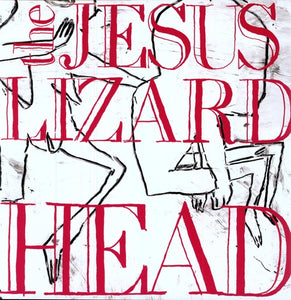 The Jesus Lizard- Head