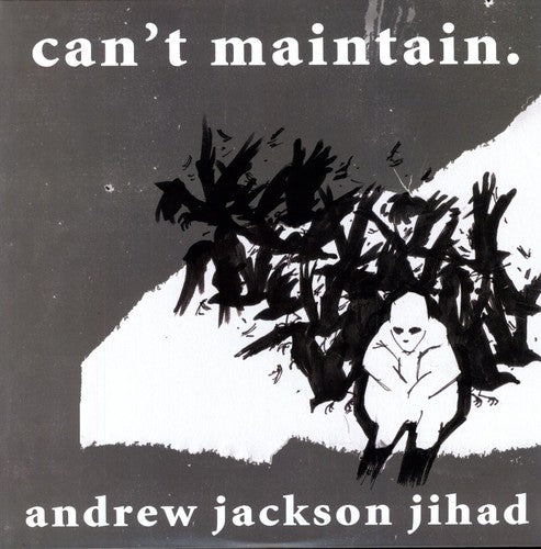 Andrew Jackson Jihad- Can't Maintain.
