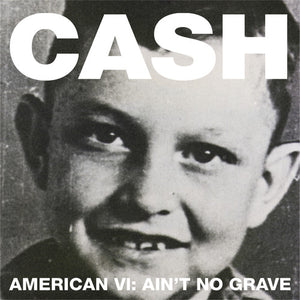 Johnny Cash- American VI: Ain't No Grave