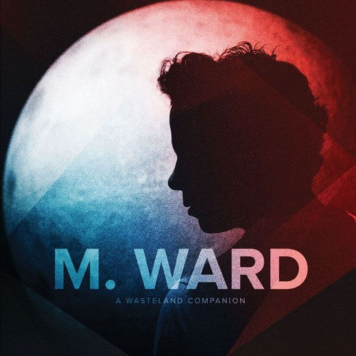 M. Ward- A Wasteland Companion