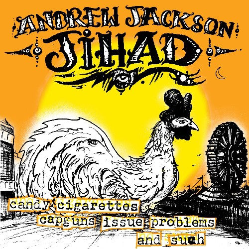 Andrew Jackson Jihad- Candy Cigarettes, Capguns, Issue Problems and Such
