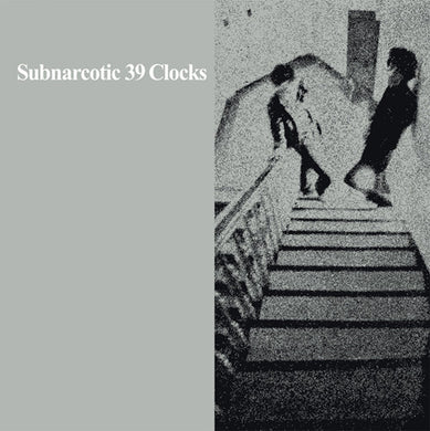 39 Clocks- Subnarcotic