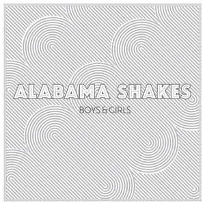 Alabama Shakes- Boys & Girls