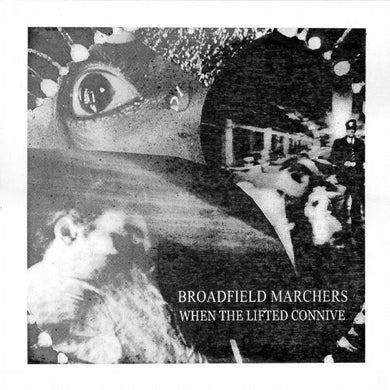 Broadfield Marchers- When the Lifted Connive