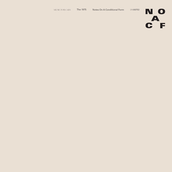 The 1975- Notes On A Conditional Form