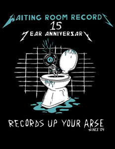 "Waiting Room Records 15th Anniversary T-shirt- ""Records Up Yer Arse"""