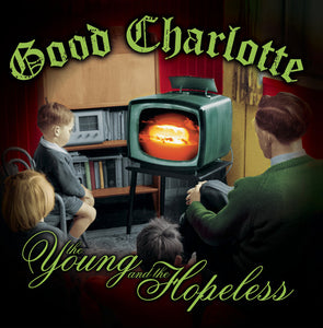 Good Charlotte- The Young and the Hopeless