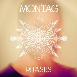 Montag- Phases