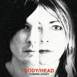 Body/Head- Coming Apart