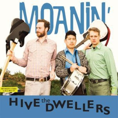 The Hive Dwellers- Moanin'
