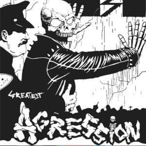 Agression- Greatest