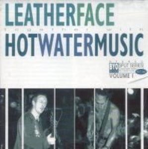 Hot Water Music / Leatherface- BYO Split Series Vol. 1