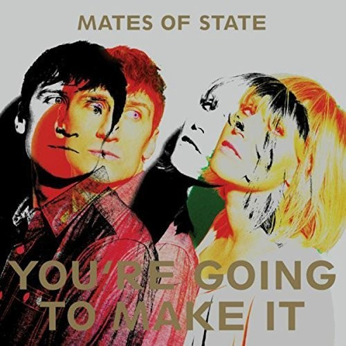 Mates of State- You'e Going To Make It