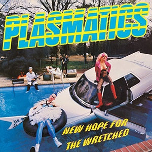 Plasmatics- New Hope For The Wretched
